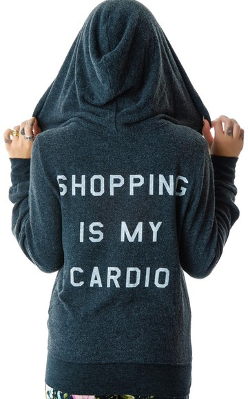 shopping shopping is my cardio jacket