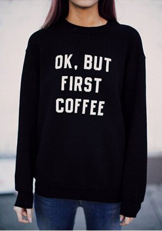 sweater fashion style warm cozy cool long sleeves quote on it sweatshirt black white ok but first coffee trendy casual style round neck long sleeve white letter pattern women's sweatshirt