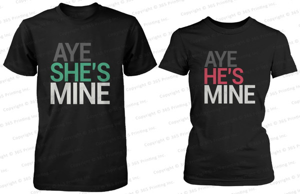 matching couples his and hers gifts his and her shirts matching shirts for couples matching couples matching shirts couple couple shirts aye she's mine aye he's mine aye mine shirt