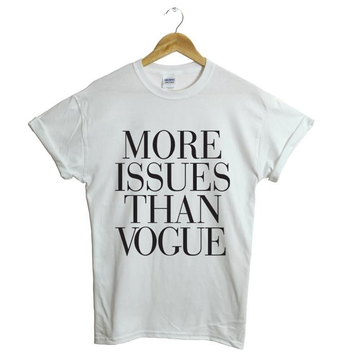 MORE ISSUES THAN VOGUE T-shirt HIPSTER SWAG DOPE FRESH WASTED COCAINE CAVIAR | eBay