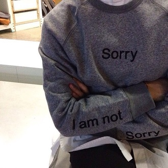 sweater sorry grey sweater sorrynotsorry style mens sweater funny