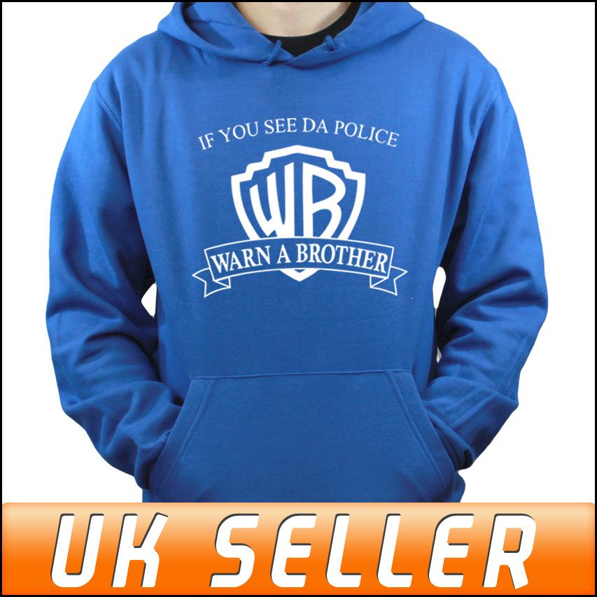 If You See Da Police Warn A Brother Blue Hoodie Top Hoody Adults Childrens | eBay