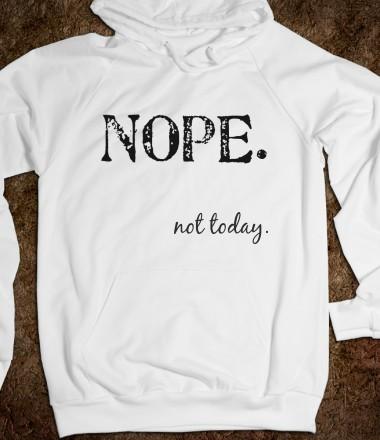 Nope not today skreened t shirts organic for Organic custom t shirts
