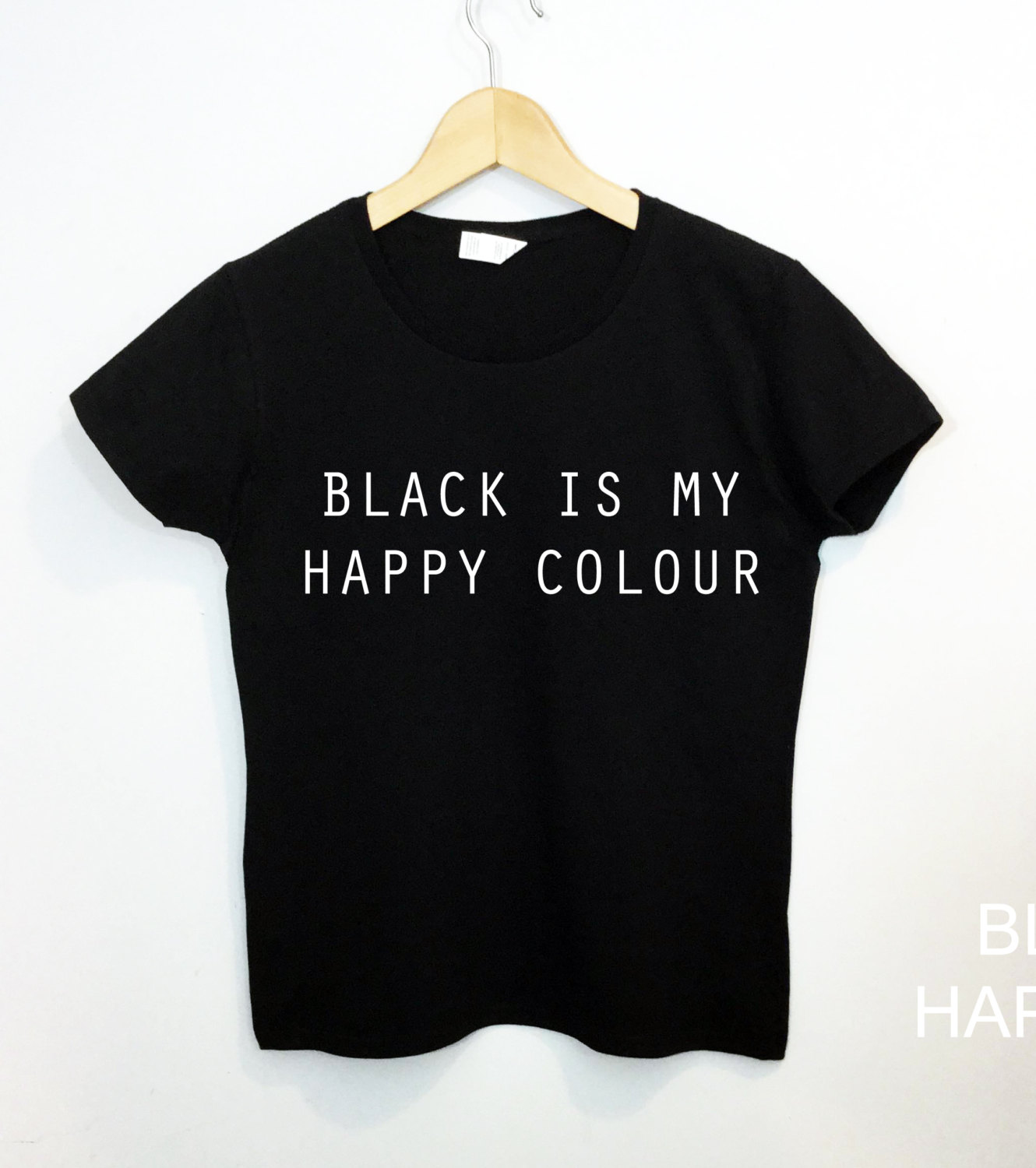 T shirt black is my happy color - Black Is My Happy Color Tshirt Tumblr Blogger Instagram Shirt