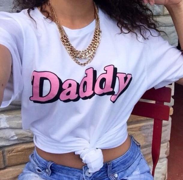 Top T Shirt Shirt Daddy Pink Cute White Summer Goals