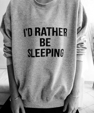 sweater gris pull i'd rather be sleeping