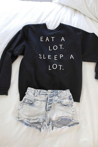 sweater denim shorts shorts black jumper navy fashion crewneck cute alternative tumblr quote on it oversized sweater print graphic sweater black sweater shirt eat a lot sleep a lot crewneck sweatshirt warm cute sweaters winter sweater white letters funny t-shirt eat a lot sleep a lot coat girl black and white blouse good blouse comfy cool jacket eat sleep wear tumblr clothes tumblr shorts denim top long sleeves cool girl style cardigan eat alot sleep alot tumbr hipste style high waisted shorts cute shorts light wash shorts black top where did u get that ebay sleep