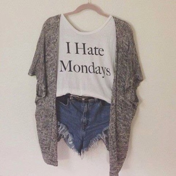 shirt i hate mondays white sweater jacket cardigan top crop tops shorts t-shirt denim knitted cardigan white tee wool sweater grey sweater denim shorts grunge indie boho hipster graphic tee frayed shorts white t-shirt ring jeans sweatshirt heels t-shirt i hate monday quote on it tank top t-shirt monday hate white crop tops ihatemondays perfect hate mondays spring