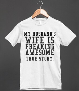 t-shirt husband wife bride spouse relationship marriage wedding funny freaking awesome true story shirt top