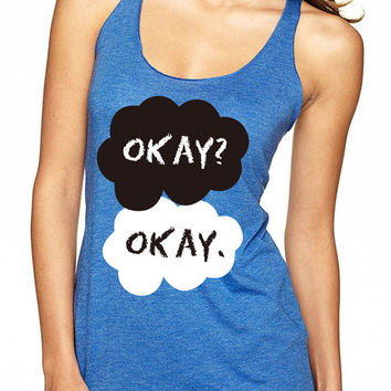 Okay Okay Tank Top // The Fault In Our Stars Tank Top // TFIOS Tank Top on Wanelo