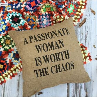 home accessory pillow quote on it brown industrial vintage retro women chaos funny word worth passion