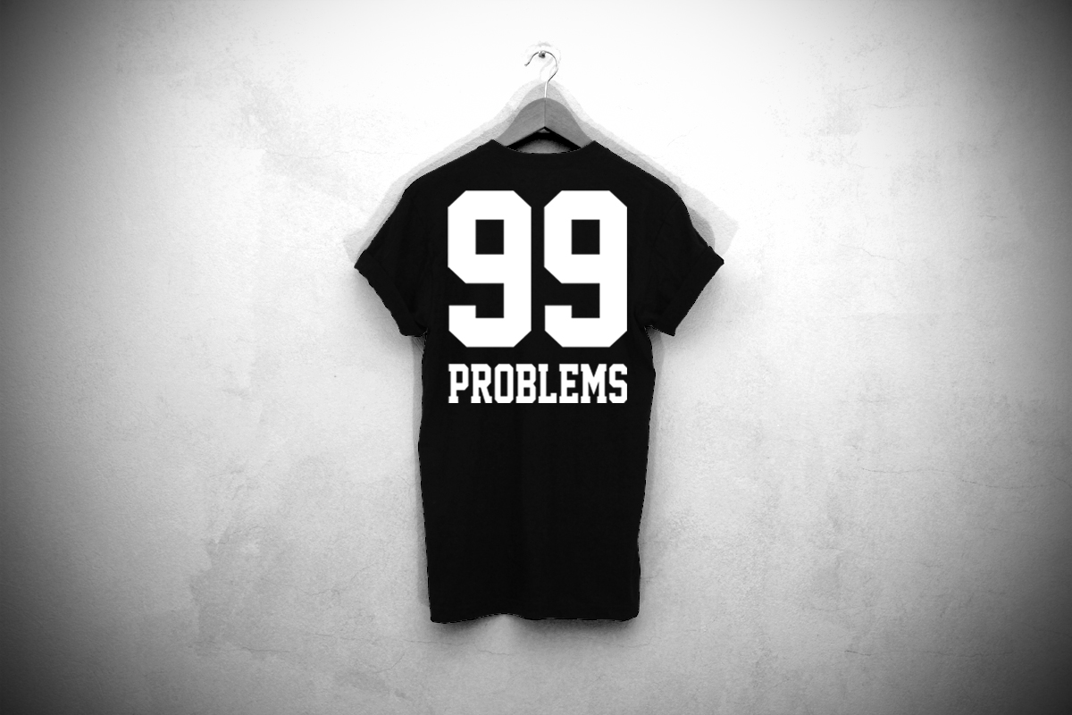 Phoenix Clothing Shop: 99 Problems T-Shirt