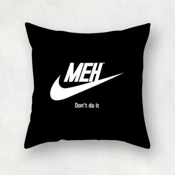 home accessory black pillow home decor nah grunge hipster nike quote on it pillow