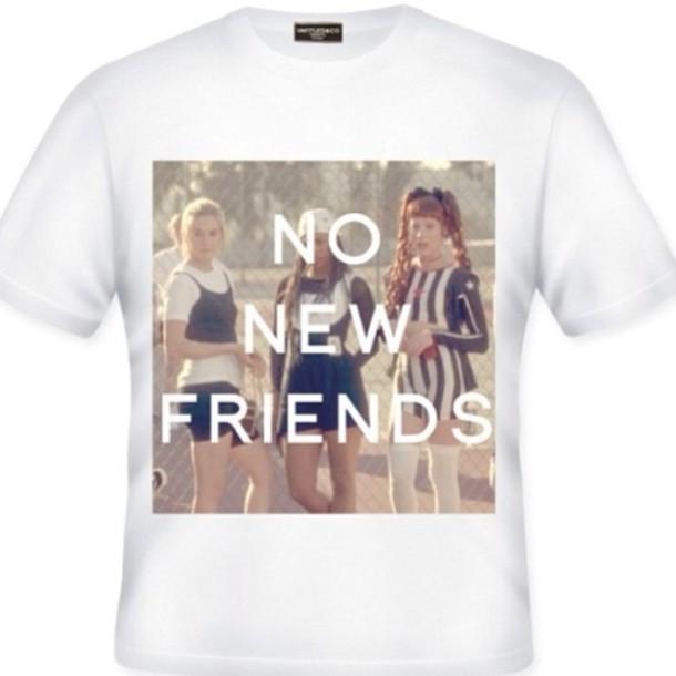 t-shirt clueless no new friends no new friends