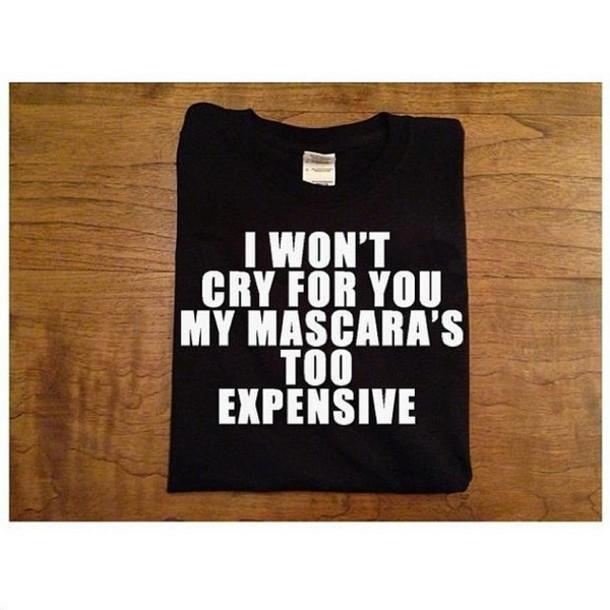 Mascara Quotes Entrancing Tshirt Mascara Quote On It Shirt Fashion Tumblr Black