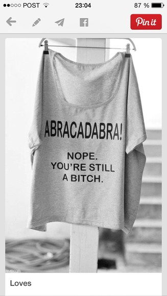 large t-shirt grey bitch loose abracadabra