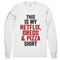 """""""this is my netflix, oreos & pizza shirt"""