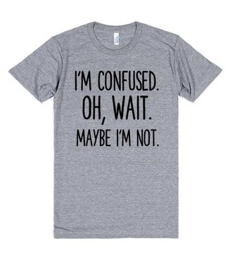 t-shirt confused funny crazy girl psycho humor hilarious gift ideas shirt