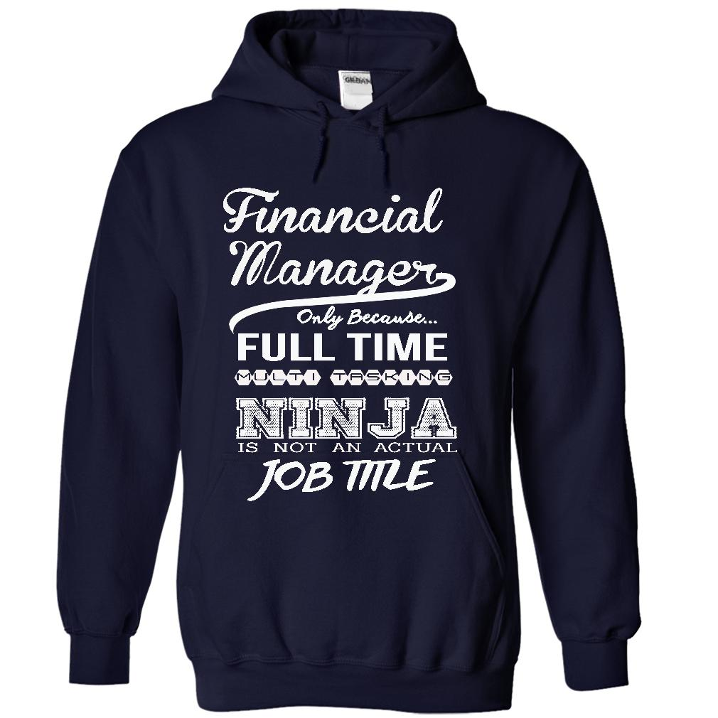 Financial Manager Only Because Full Time Multitasking T-Shirt & Hoodie