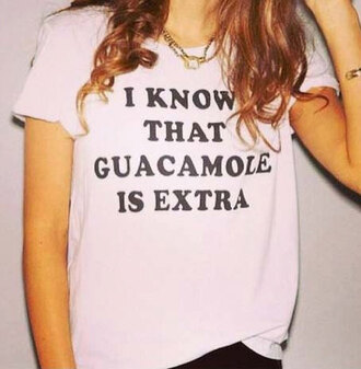 guacamole i know that i know that guacamole is extra pink shirt white shirt guacamole shirt t-shirt blouse guacamole is extra