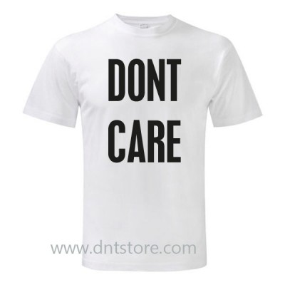 Dont Care T Shirt - DNTStore.com