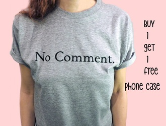 grey top quote on it graphic tee