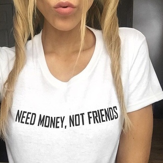 t-shirt clothes funny tumblr money friends floral t shirt graphic tee teenagers top on point clothing outfit style scrapbook summer quote on it white t-shirt