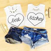 shirt,bff,singlet,shorts,white,best bitches,best,bitch,tank top,heart,t-shirt,matching set,cute,stylish,fashion,black and white,jelwery,pretty,dope,denim,jewels,top,bethany,sassy,funny,badass,amazing,flawless,cotton,bff shirts,necklace,twin,skirt,bf,blouse