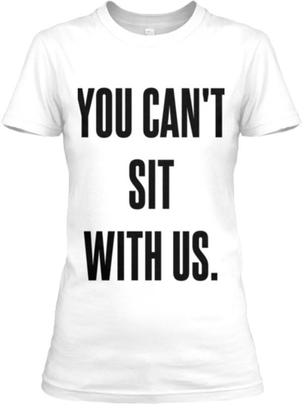 t-shirt mean girls shirt you cant sit with us t-shirt