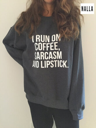 sweatshirt jumper funny sweater funny quote on it coffee