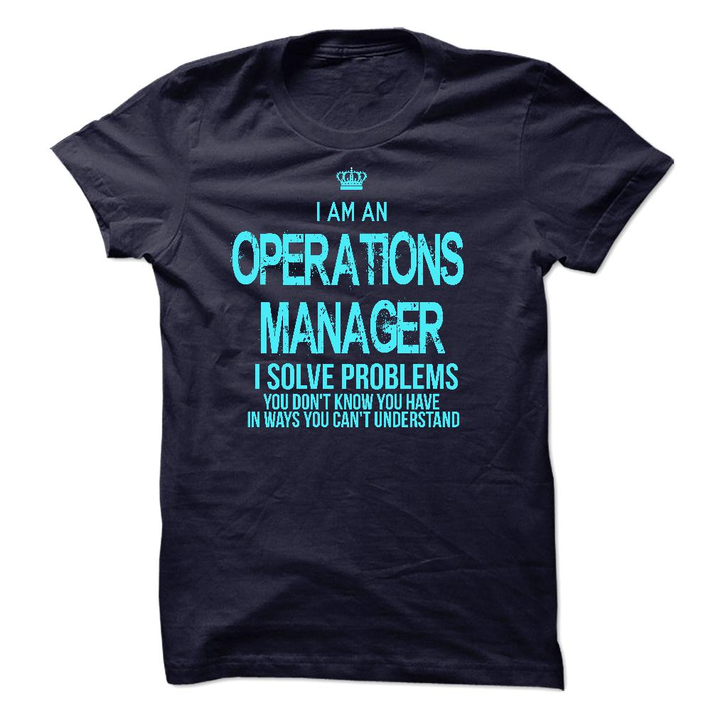 I'm An Operations Manager I Solve Problems T-Shirt & Hoodie