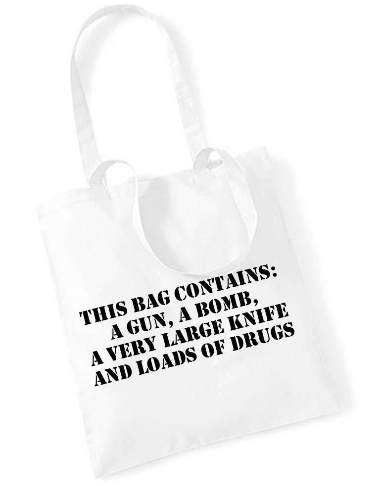 This BAG Contains GUN Bomb Knife Drugs Printed Tote BAG White Funny Joke Slogan | eBay