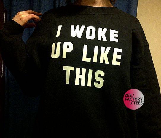 I Woke Up Like This Sweatshirt Black Grey S M L Slogan Fashion Tumblr Sweater