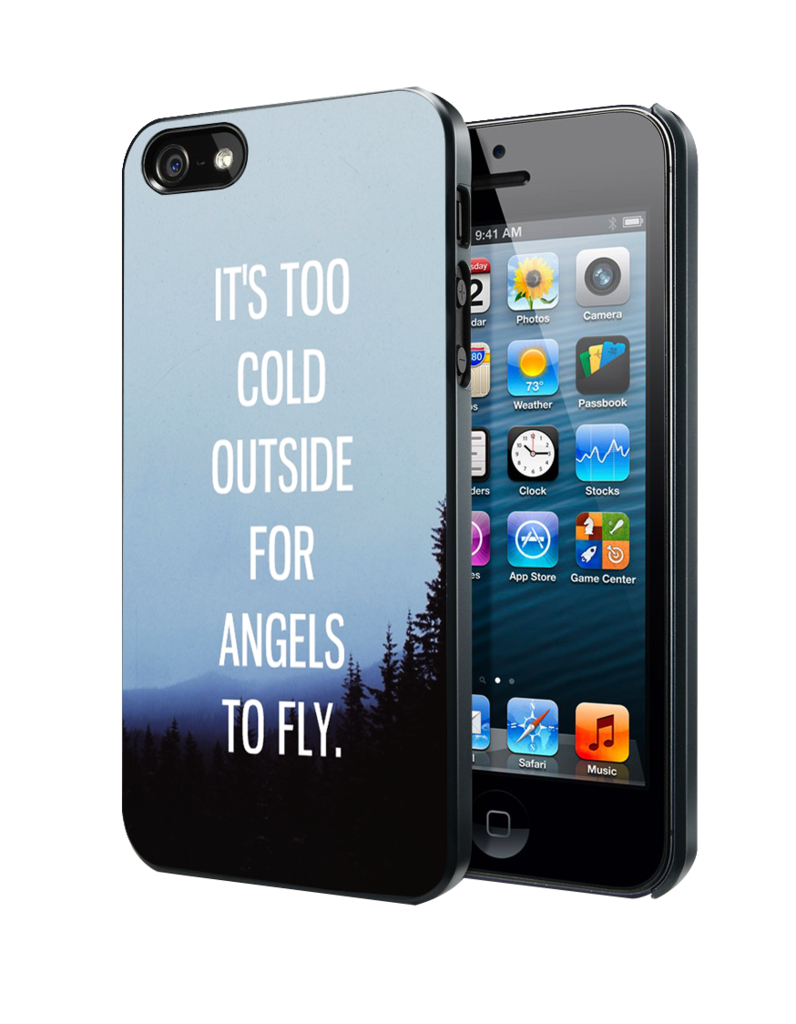 It'S Too Cold Outside For Angels To Fly Samsung Galaxy S3 S4 S5 Note 3 case, iPhone 4 4S 5 5s 5c 6 case, iPod Touch 4 5 case