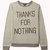 Thanks For Nothing Raglan Sweatshirt on Wanelo