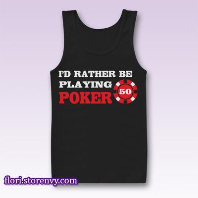 Rather Be Playing Poker Tank Top M L XL XXL | Flori - Best Buy Men Tshirt & Sleeveless | by Storenvy