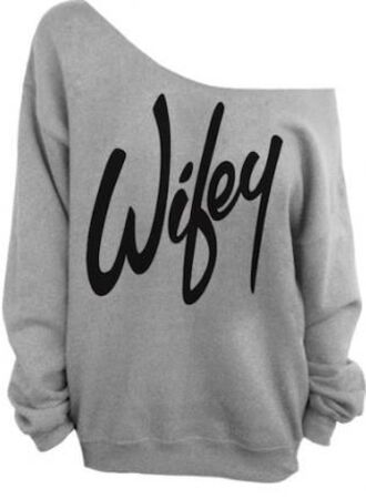 shirt off the shoulder comfy sweater wifey