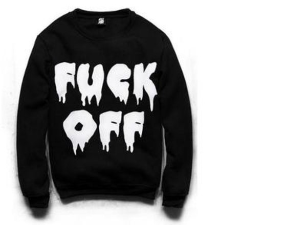 sweater jumper black cardigan sweatshirt fuck off pullover