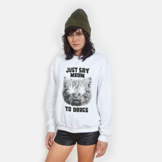 Miau sagen zu drogen sweatshirt unisex von killercondoapparel
