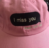 hat,cap,pink,tumblr,fruits,style,i miss you,pink hat,dope,quote on it,hat with text,funny,love,pink cap,cute,summer,text print,read,baseball cap,imessage,i miss you cap,snapback,black,message,girl,girly,girly wishlist