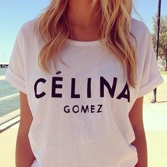 shirt celine white black gomez selena gomez t-shirt funny t-shirt celine paris shirt c?line swag classy c?lina gomez print