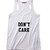Don't Care Funny Quote Tank top Funny Tee Shirt Clothfusion