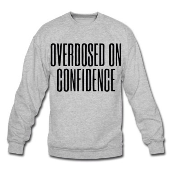 grey sweater overdosed on confidence lyrics drake