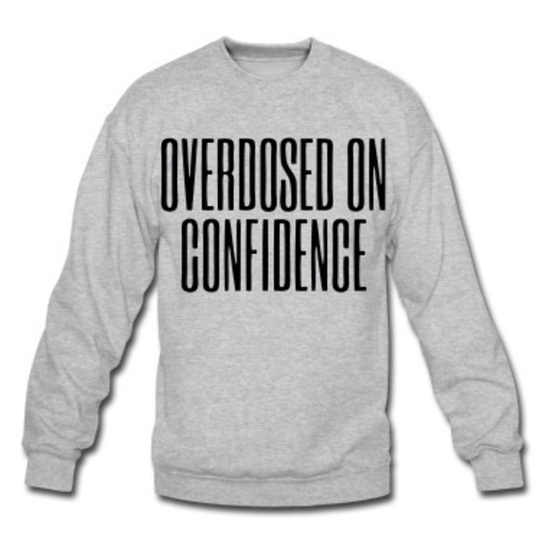 overdosed on confidence grey lyrics drake sweatshirt