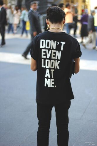 t-shirt black boy phrase quote on it short sleeve sweater shirt mens t-shirt tumblr white dont even look at me print