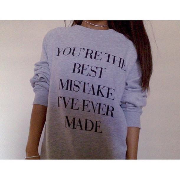 sweater trendy sweater grey grunge t-shirt goth shirt ariana grande mistake quote on it