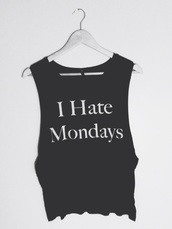 mondays,monday,acacia brinley,clothes,top,quote on it,girl,muscle,t-shirt,ihatemondays,muscle tee,teen choice awards 2014,pink,2014,full length,forever,hill,model,heart,ball,sparkle,sequins