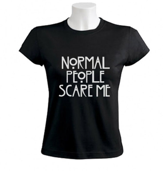 Normal People Scare Me Women's TShirt by GreenTurtleTshirts