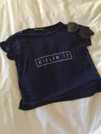 shirt navy sunglasses t-shirt brandy melville killin it dark tumblr tumblr shirt hipster black terio ohh kill em short sleeve cool graphic tee top crop tops tees cute perfect pretty model beautiful loose t-shirt blouse summer blue quote on it punk blue shirt dark blue
