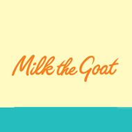 Milk the goat
